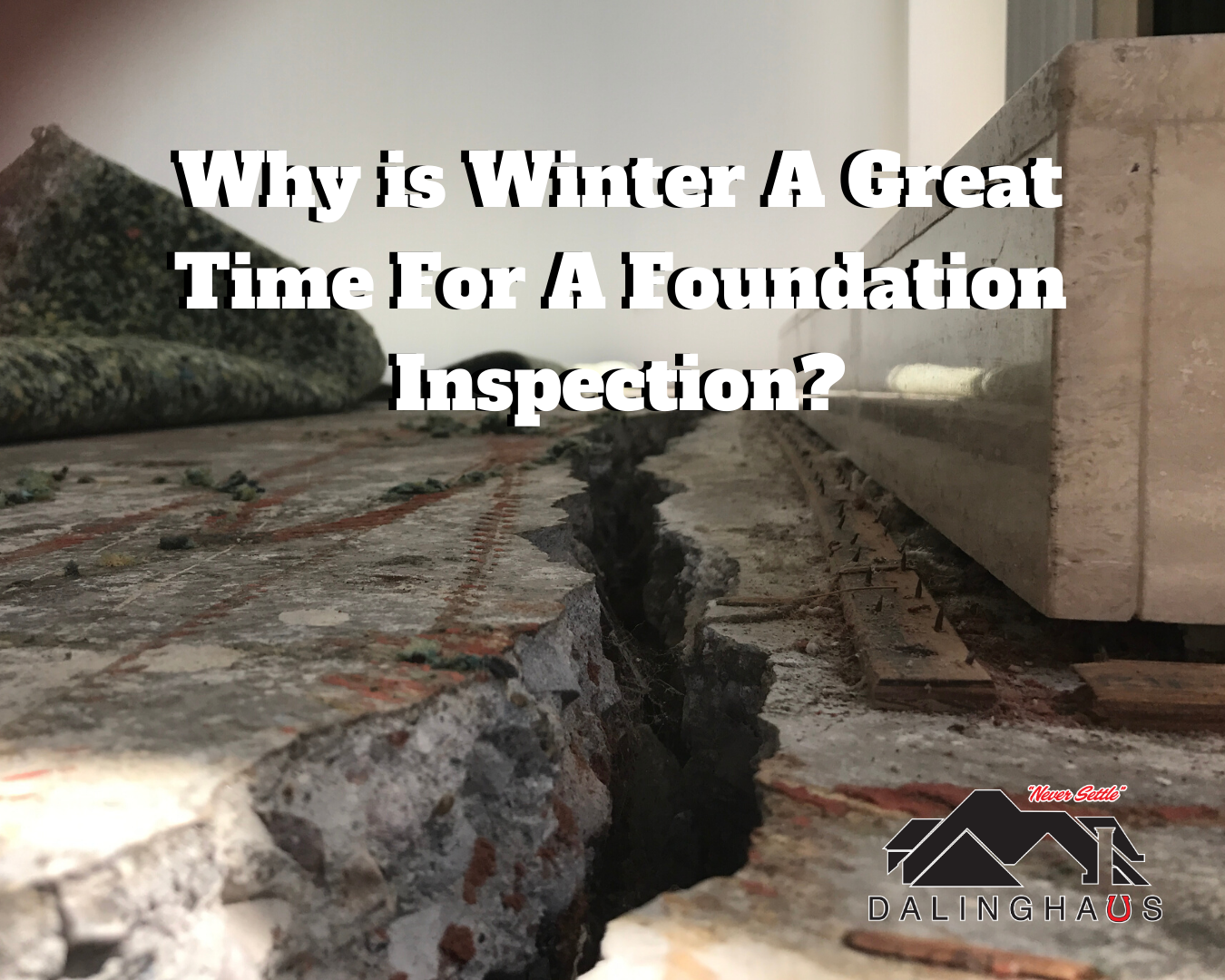 Why is Winter A Great Time For A Foundation Inspection?